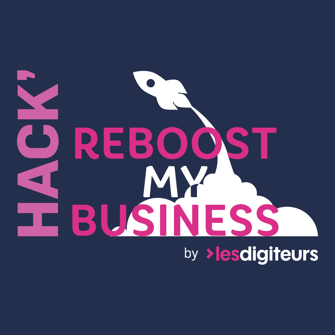 Hack'Reboost My Business by Les Digiteurs